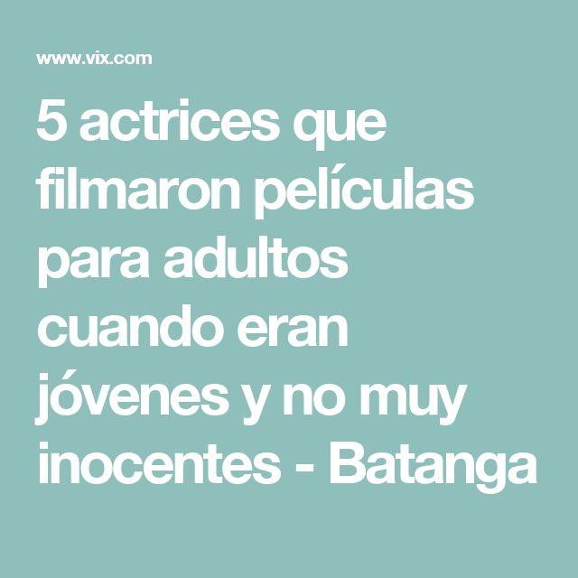 5 actrices que filmaron películas para adultos cuando eran jóvenes y no muy inocentes - Batanga