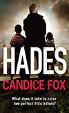 Hades by Candice Fox - Winner of the 2014 Ned Kelly Award for best First Crime Fiction. #bookaward #crimefiction #australianauthor #debutnovel #aww