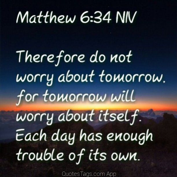 Don T Worry About Tomorrow Bible Quote: 151 Best Images About Inspirational Sayings And Bible