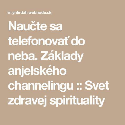 Naučte sa telefonovať do neba. Základy anjelského channelingu :: Svet zdravej spirituality