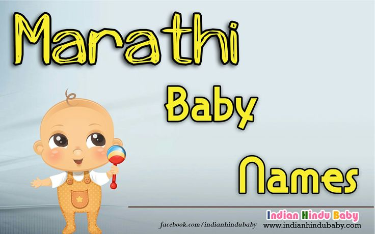 See some of the baby names available for the Marathi babies - https://www.indianhindubaby.com/marathi-baby-names/
