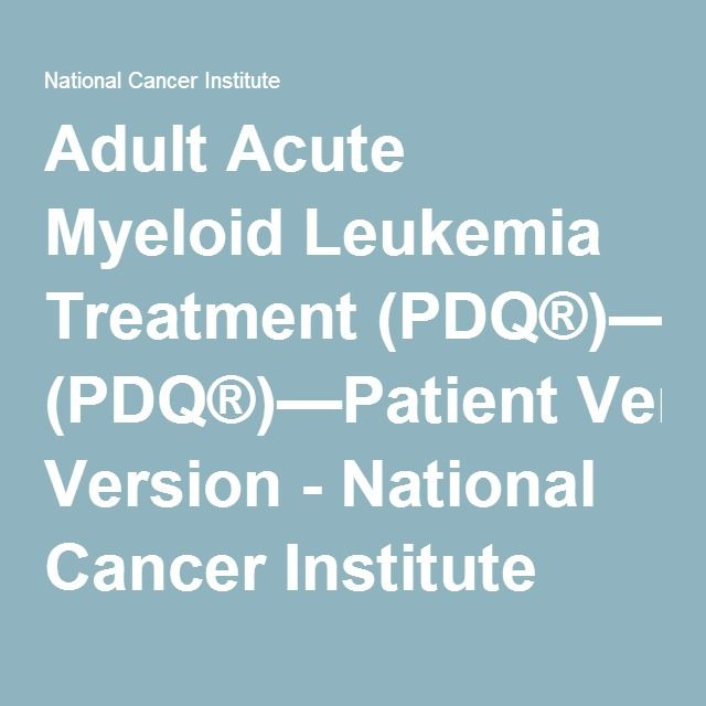 Adult Acute Myeloid Leukemia Treatment (PDQ®)—Patient Version - National Cancer Institute