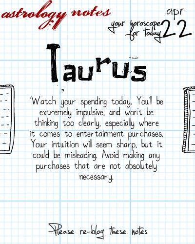 Hey Taurus, follow us for horoscopes every day!