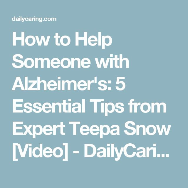 How to Help Someone with Alzheimer's: 5 Essential Tips from Expert Teepa Snow [Video] - DailyCaring