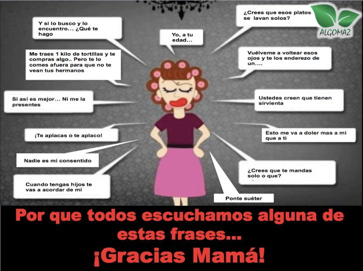 Por que todos escuchamos alguna de estas frases ¡Gracias mamá!