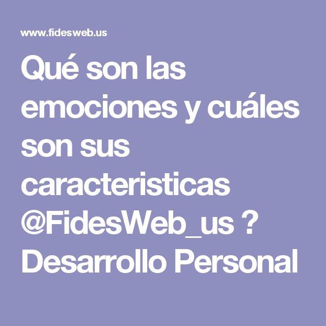 Qué son las emociones y cuáles son sus caracteristicas @FidesWeb_us ► Desarrollo Personal