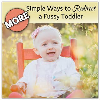 Teacher Turned Momma: More Simple Ways to Redirect a Fussy Toddler! (Wow - what a smart mommy.  Very good tips)