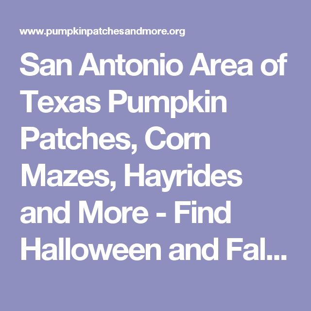 San Antonio Area of Texas Pumpkin Patches, Corn Mazes, Hayrides and More - Find Halloween and Fall Fun!
