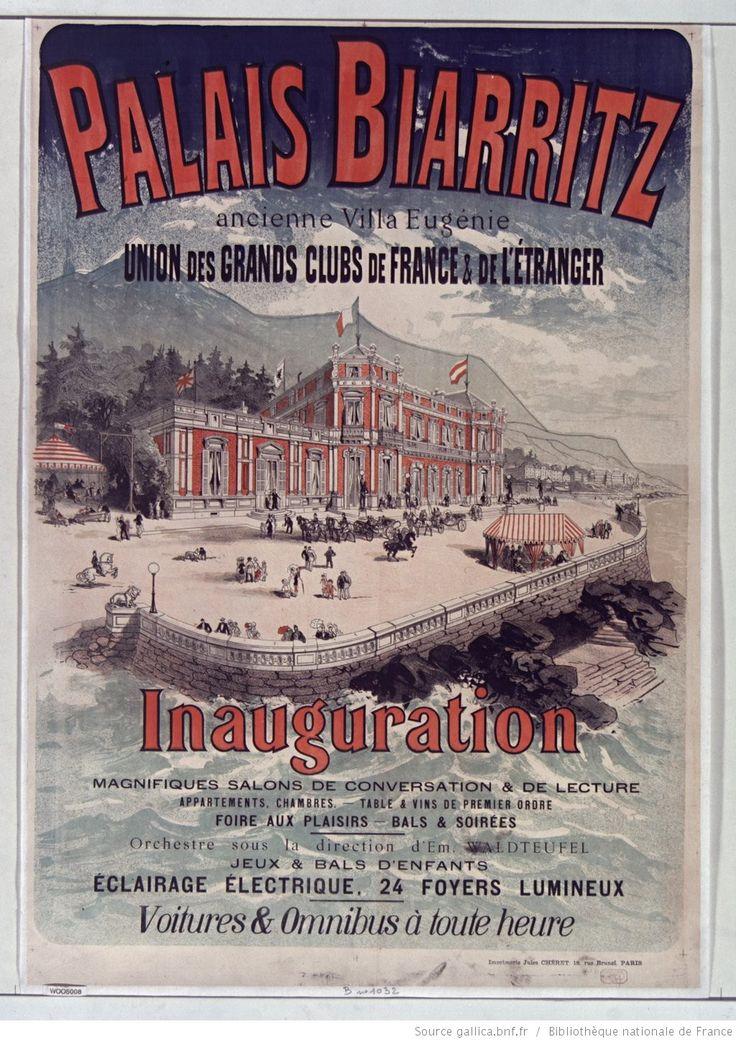 PALAIS BIARRITZ -- Title:  Palais Biarritz old Villa Eugénie ... Union of the big clubs of France and the étrangerInauguration ... [poster] / [Jules Cheret]  Author :  Cheret, Jules (1836-1932). Illustrator Publisher:  [Sn]  Publisher:  [Imp. Jules Cheret] ([Paris]) Publishing date :  1881  Subject :  Associations - France - Advertising  Subject :  hotels  (1024×1451)