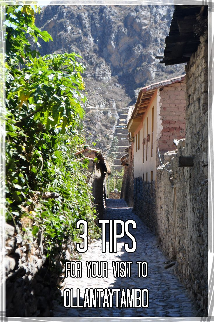 3 #Tips for your #visit to #Ollantaytambo - #Awamaki