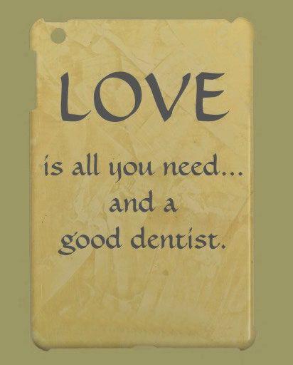 A good dentist...