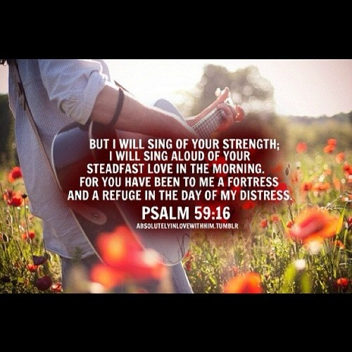 Psalm 59 16 17 But I Will Sing Of Your Strength Yes I: 17 Best Images About Psalms I On Pinterest