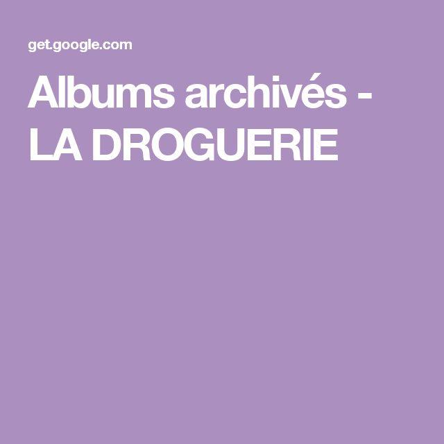 Albums archivés - LA DROGUERIE