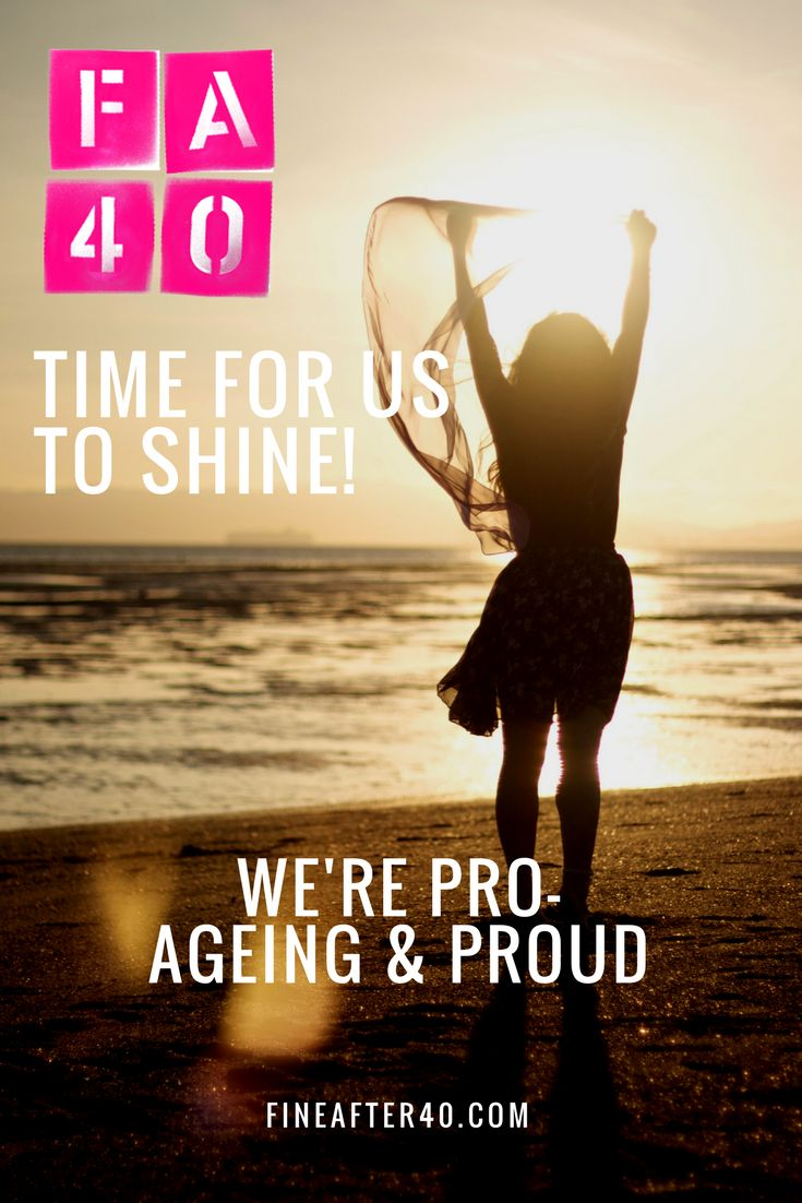Women over 40, over 50, over anything! It's our time to shine!