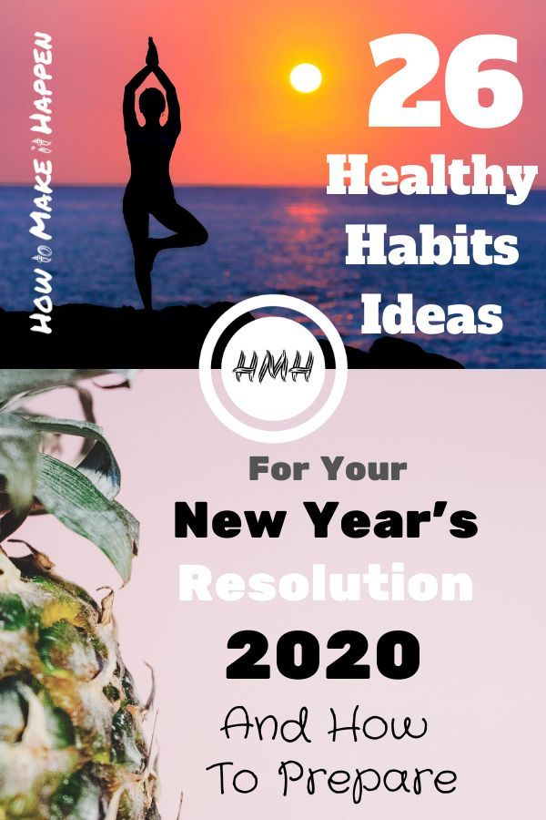 New Year S Resolution 2020 26 Healthy Habits Ideas And How To