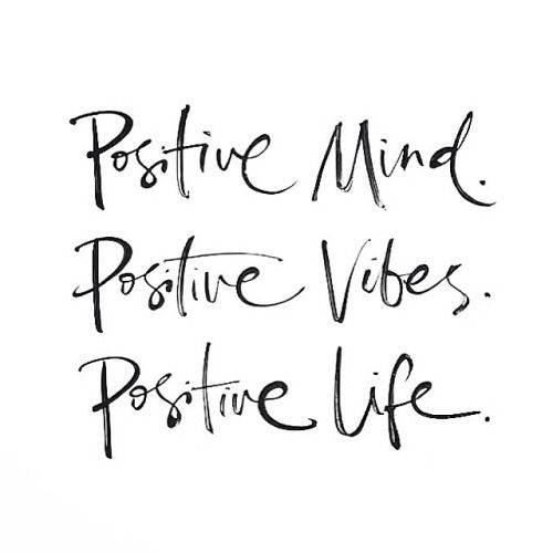 It all work together. Positive mind, positive vibes, positive life!