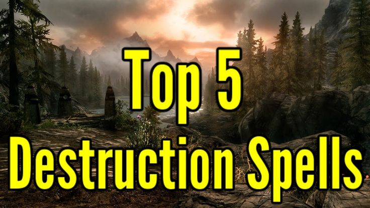 Top 5 Skyrim Destruction Spells- Skyrim Special Edition