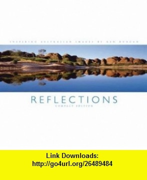 Reflections 1 (9780977573042) Ken Duncan , ISBN-10: 0977573044  , ISBN-13: 978-0977573042 ,  , tutorials , pdf , ebook , torrent , downloads , rapidshare , filesonic , hotfile , megaupload , fileserve