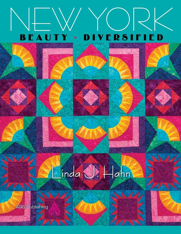 Quilts from Linda's book - New York Beauty Diversified (AQS 2013)