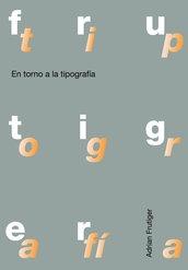 En torno a la tipografía  Adrian Frutiger