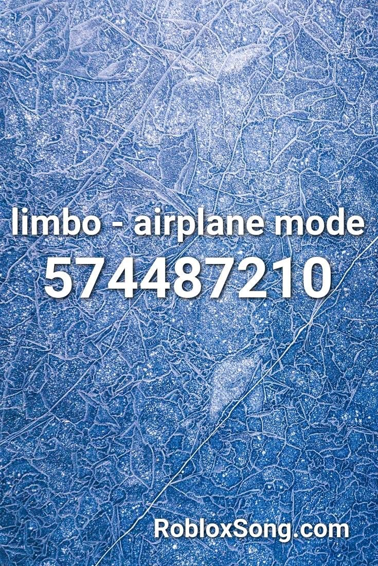 Limbo Airplane Mode Roblox Id Roblox Music Codes Roblox