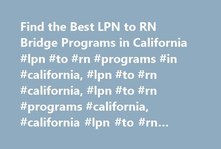 Find the Best LPN to RN Bridge Programs in California #lpn #to #rn #programs #in #california, #lpn #to #rn #california, #lpn #to #rn #programs #california, #california #lpn #to #rn #programs http://australia.nef2.com/find-the-best-lpn-to-rn-bridge-programs-in-california-lpn-to-rn-programs-in-california-lpn-to-rn-california-lpn-to-rn-programs-california-california-lpn-to-rn-programs/  # LPN to RN Bridge Programs in California State Nurses Association: California Nurses Association State…