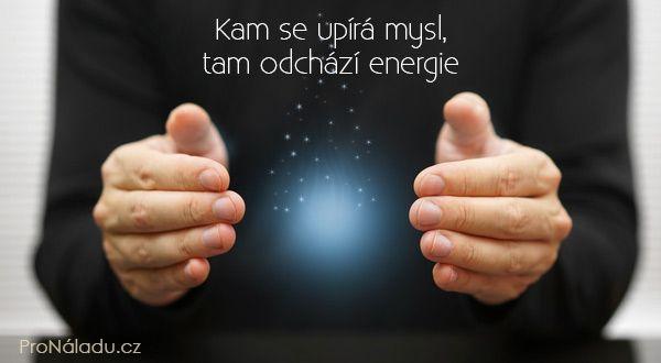 Kam se upírá mysl, tam odchází energie | ProNáladu.cz