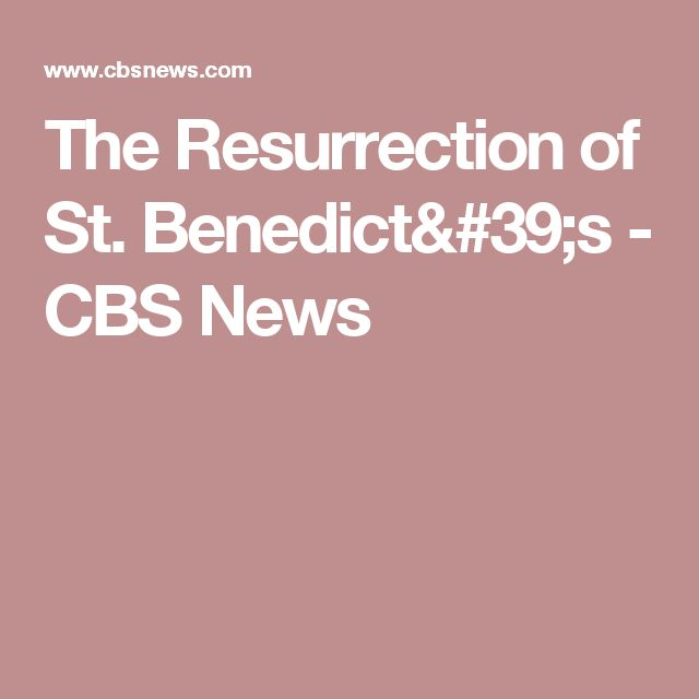 The Resurrection of St. Benedict's - CBS News