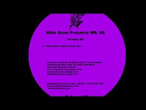 Mike Dunn Presents Mr. 69 - Phreaky Mf (Mike Dunns Original Phreak Mixx) - YouTube