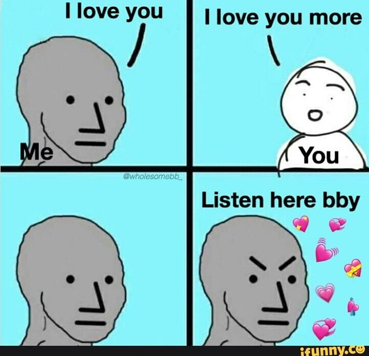 I Love You I Love You More Ifunny Memes Funny Memes Animal Crossing Memes