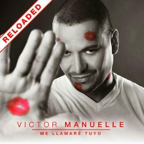 Me llamaré tuyo (Reloaded) - Victor Manuelle (2014)