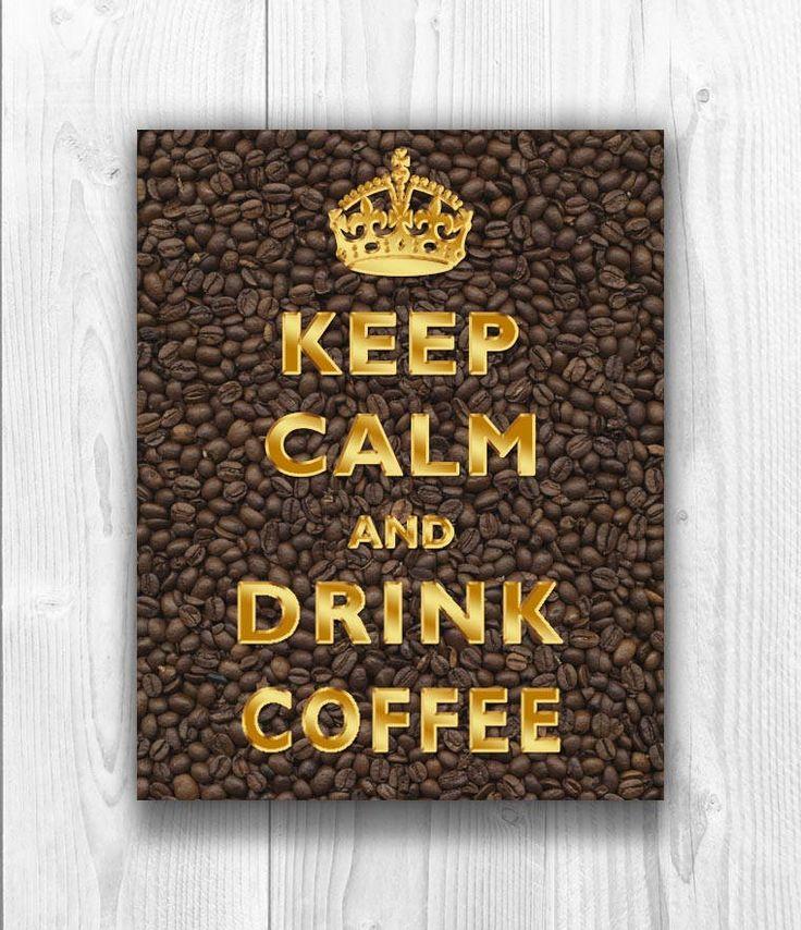 Keep Calm Art, Keep Calm Print, Keep calm poster, Keep Calm Drink Coffee, Coffee Art, Coffee Poster, Faux Gold print, Keep calm drink coffee by DigitalArtLand on Etsy