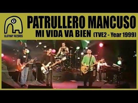 PATRULLERO MANCUSO - Mi Vida Va Bien [TVE2 - Conciertos Radio 3 - Year 1999] 5/9 + paroles - YouTube