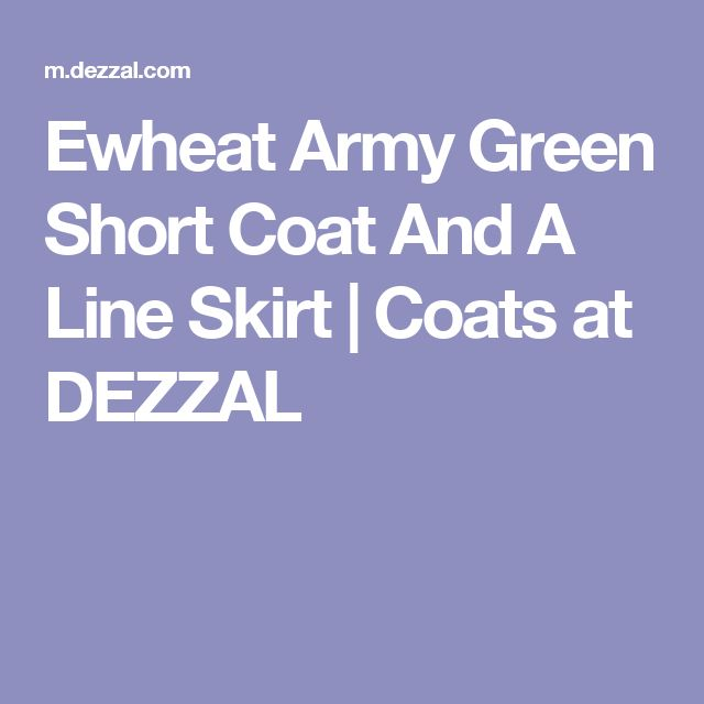 Ewheat Army Green Short Coat And A Line Skirt | Coats at DEZZAL