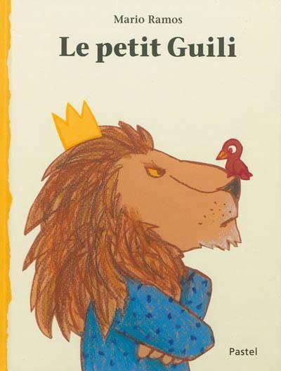 Le petit Guili - Léon le lion est un roi à lhumeur changeante. Un jour, il crée une loi pour interdire aux oiseaux de voler. Tous les animaux ont peur de lui et finissent par se révolter. Aux limites du royaume, la maman de Guili, un petit oiseau, l'aime de tout son cœur et oublie de lui couper les ailes. / Mario Ramos