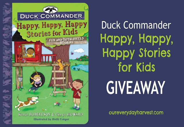 Duck Commander: Happy, Happy, Happy Stories for Kids {GIVEAWAY} | Our Everyday Harvest - Sharing Life's Blessings Through Tales of Faith and Family