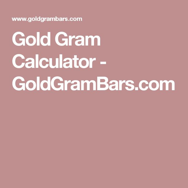 Gold Gram Calculator - GoldGramBars.com