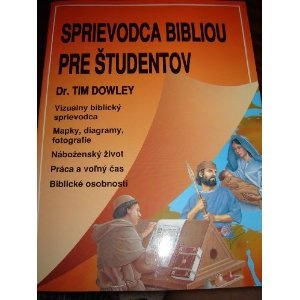 Slovakian The Student Bible Guide / Sprievodca Bibliou pre ?tudentov / Slovak Language Edition / by Tim Dowley (Author), Richard Scott (Illustrator)  $9.99