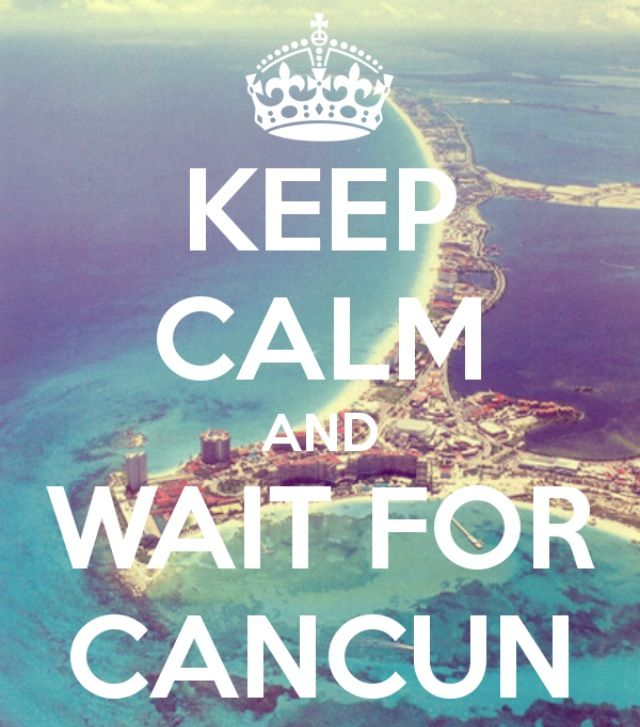 I can't wait!!!! I may turn 23 in Cancun!!!!!  Skylar