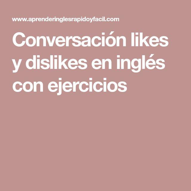 Conversación likes y dislikes en inglés con ejercicios