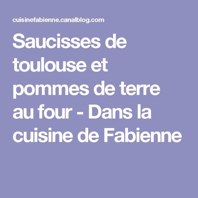 Saucisses de toulouse et pommes de terre au four - Dans la cuisine de Fabienne