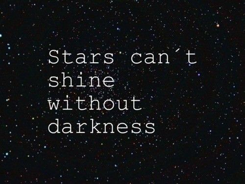 : Remember This, Inspiration, Quotes, Stars, True Words, A Tattoo, Darkness, True Stories, The Dark