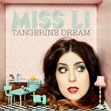 """Miss Li """"Tangerine Dream"""""""