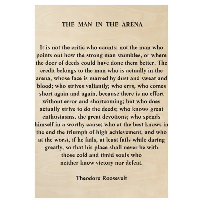 The Man In The Arena Quote By Theodore Roosevelt Wood Poster Zazzle Com In 2020 Rich Quotes Home Quotes And Sayings Obama Quote