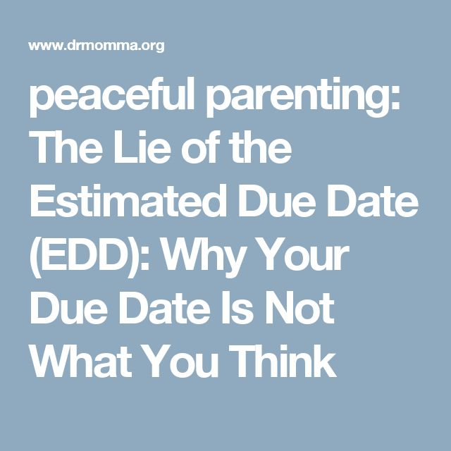 peaceful parenting: The Lie of the Estimated Due Date (EDD): Why Your Due Date Is Not What You Think