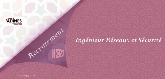 #Adines #Maroc: #Recrutement d'un #Ingénieur #Réseaux et #sécurité à #Casablanca ----->