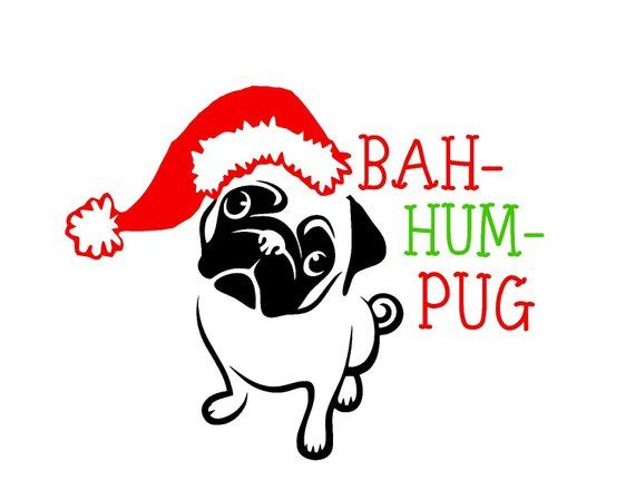 Bah Hum Pug Christmas Santa Pug Holiday Dog Lover Svg Digital File