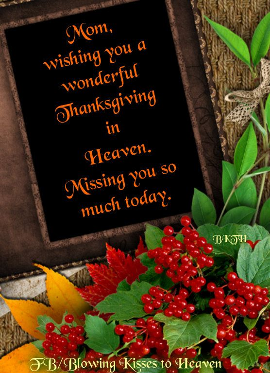 Missing My Mom This Thanksgiving Missing My Loved Ones In Heaven