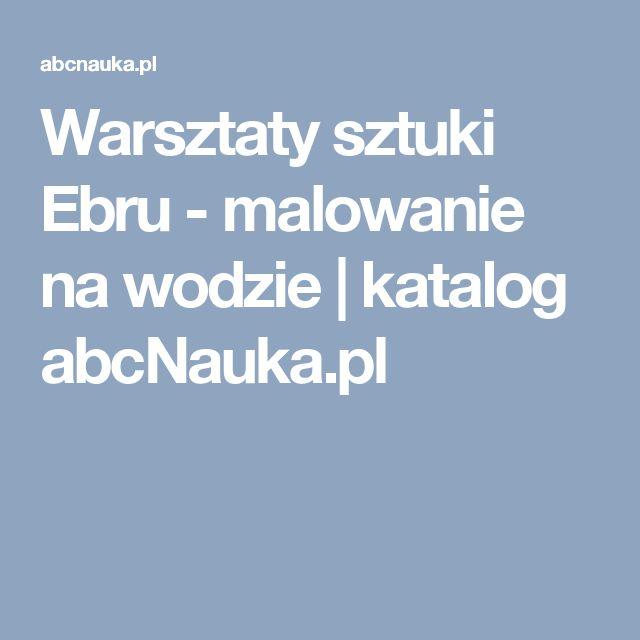 Warsztaty sztuki Ebru - malowanie na wodzie   katalog abcNauka.pl