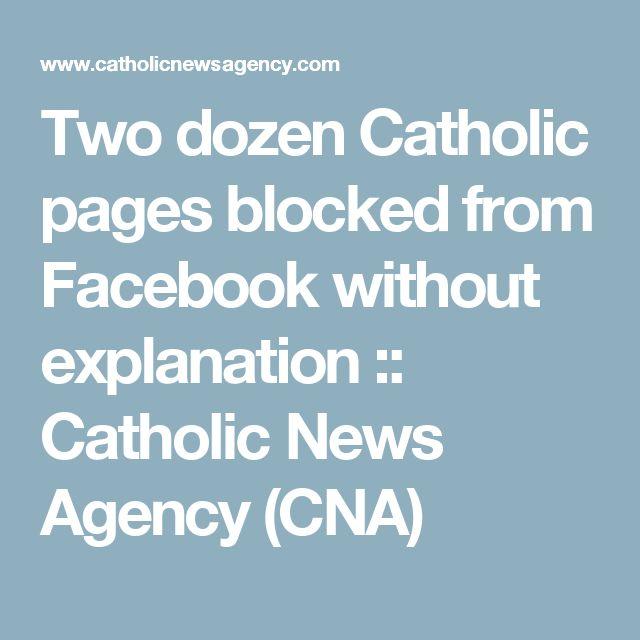 Two dozen Catholic pages blocked from Facebook without explanation :: Catholic News Agency (CNA)